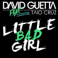 DAVID GUETTA FEAT. TAIO CRUZ & LUDACRIS – LITTLE BAD GIRL (MRDJ HIT)