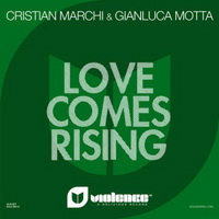 CHRISTIAN MARCHI & GIANLUCA MOTTA – LOVE COMES RISING (MRDJ HIT)
