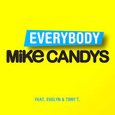 MIKE CANDYS & EVELYN FEAT. TONY T – EVERYBODY